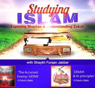 Studying Islam Exposing Shaytan and Understanding Zakah